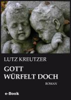 Gott würfelt doch - Kriminalroman